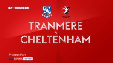 Tranmere 0-3 Cheltenham