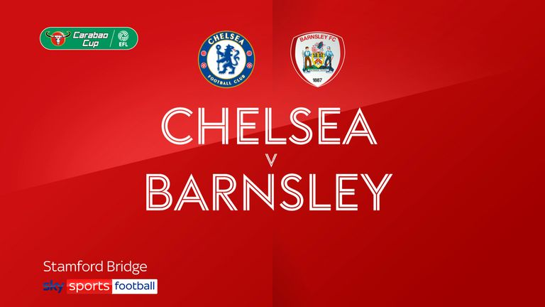 Highlights of the Carabao Cup third round as Chelsea faced Barnsley