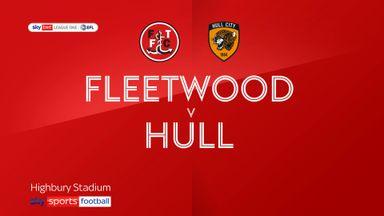 Fleetwood 4-1 Hull