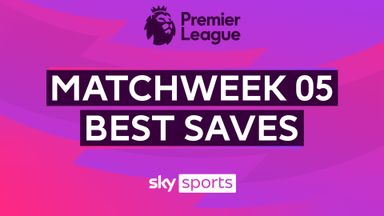 PL Best Saves: Matchweek 5