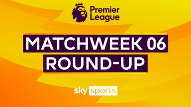 Premier League Matchweek 6 Round-up