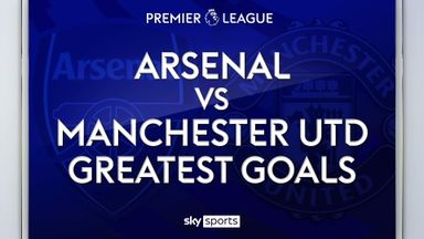 Arsenal vs Man Utd: Best PL goals
