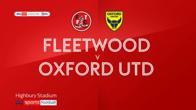 Fleetwood 2-0 Oxford Utd