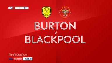 Burton 1-2 Blackpool