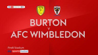 Burton 1-1 AFC Wimbledon