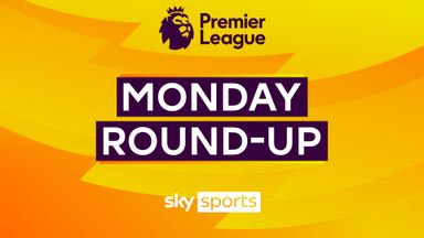 Premier League Monday Round-up