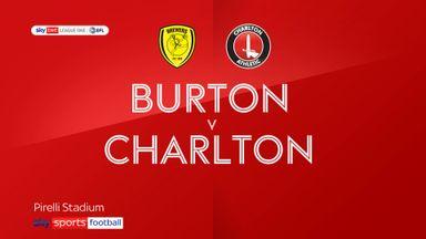 Burton 4-2 Charlton