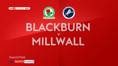 Blackburn 2-1 Millwall