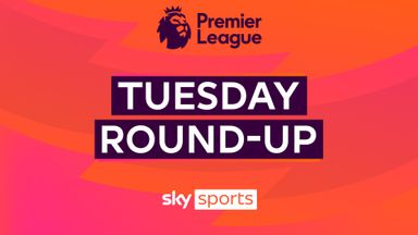 Premier League Tuesday Round-Up