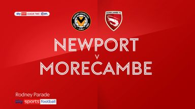 Newport 2-1 Morecambe