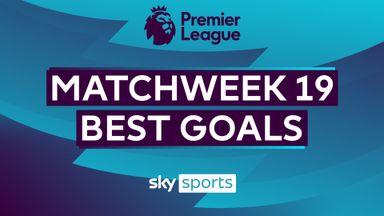 PL Best Goals: Matchweek 19