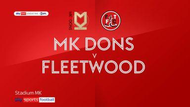 MK Dons 3-1 Fleetwood