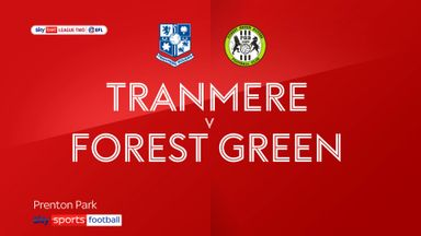 Tranmere 3-2 Forest Green