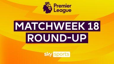 PL Roundup: Matchweek 18