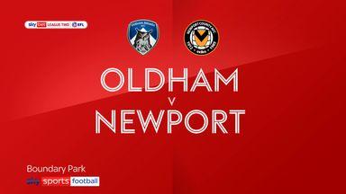 Oldham 3-2 Newport