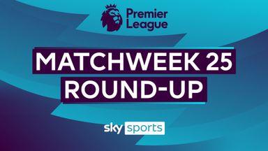 PL Round-up: Matchweek 25