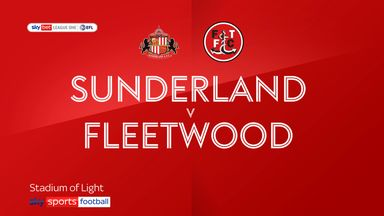 Sunderland 2-0 Fleetwood