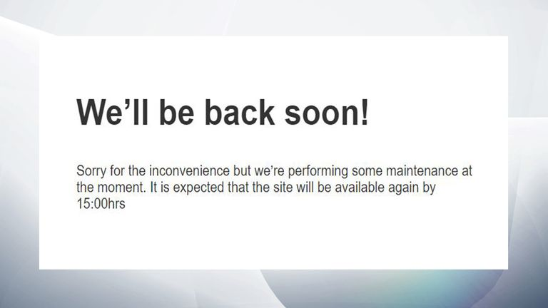 Some users were met by a message saying the website was down for maintenance