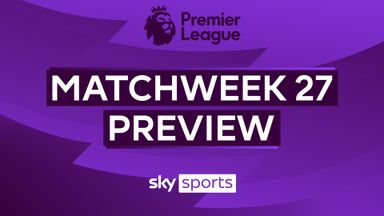 Premier League MW27 preview