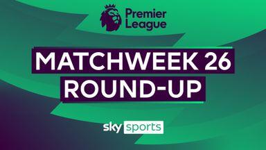 PL Roundup: Matchweek 26