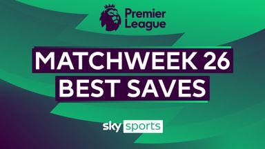 PL Best Saves: Matchweek 26