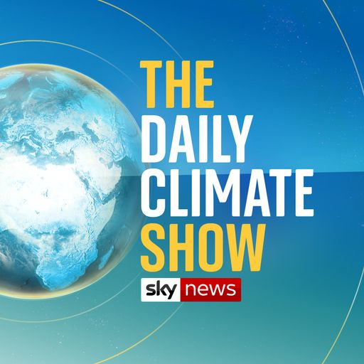 The Daily Climate Show: Sky News launches prime time programme dedicated to global crisis