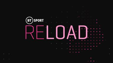 BT Sport Reload: Episode 16