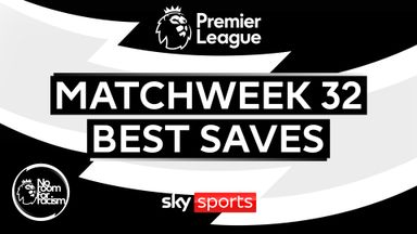 PL Best Saves: Matchweek 32