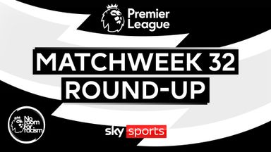 Premier League MW32 Round-up