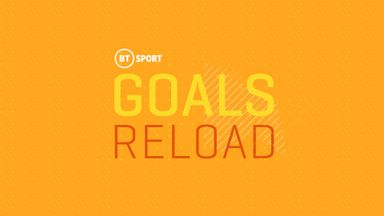 BT Sport Goals Reload: Ep 32