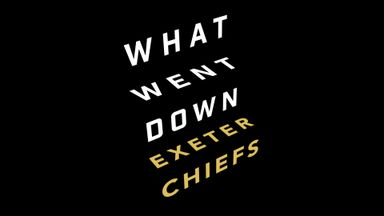 What Went Down: Exeter Chiefs