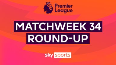 Premier League MW34 Round-up