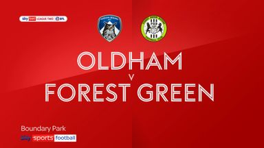 Oldham 0-3 Forest Green