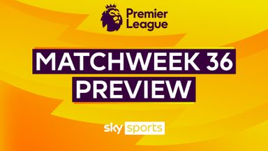 Premier League MW36 Preview