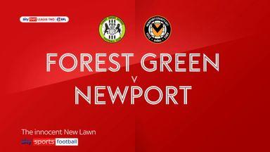 Forest Green 4-3 Newport (Agg 4-5)
