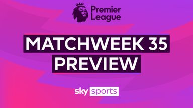 Premier League MW35 Preview