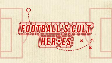 New series: Football's Cult Heroes