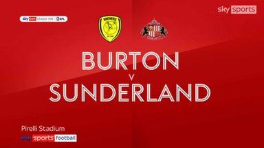 Burton 1-0 Sunderland