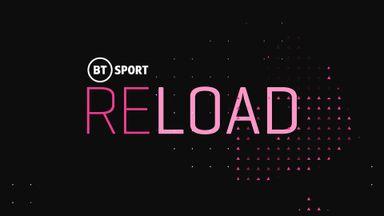 BT Sport Reload: Ep 31