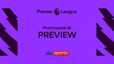 Premier League Preview - Matchweek 3