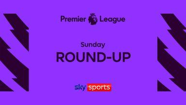 Premier League Sunday Round-up