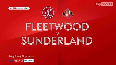 Fleetwood 2-2 Sunderland