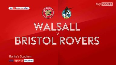 Walsall 1-2 Bristol Rovers
