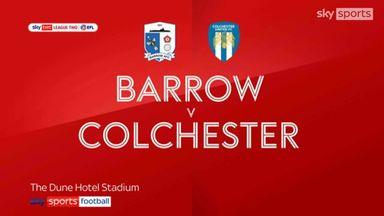 Barrow 2-3 Colchester