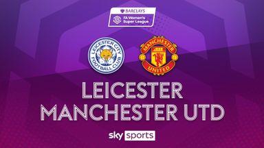 WSL: Leicester 1-3 Man Utd