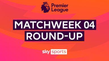 PL Roundup: Matchweek 4