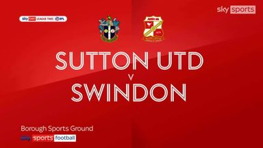 Sutton 1-2 Swindon