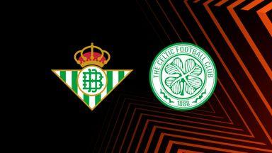 UEL: Real Betis v Celtic