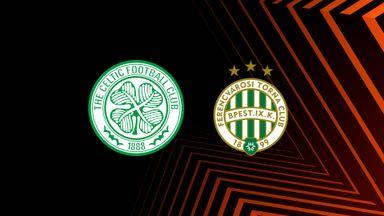 UEL: Celtic v Ferencvaros