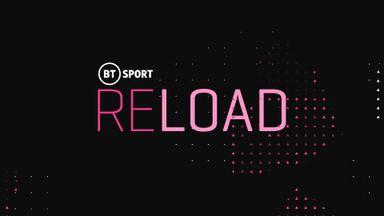 BT Sport Reload: Ep 43